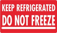 Keep Refrigerated  - Do Not Freeze {Text}